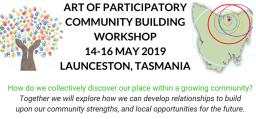 Art of Participatory Community Building Workshop – Launceston, Tasmania